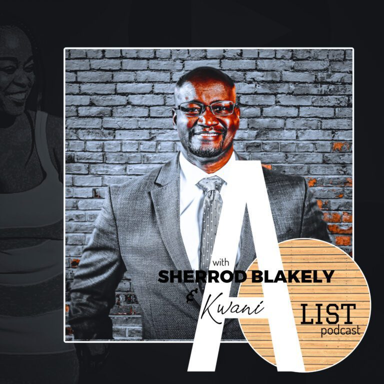 A List Podcast with A. Sherrod Blakely and Kwani  A. Lunis